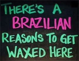 There's a Brazilian reasons to get waxed here!